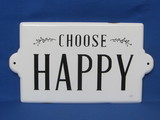 "Newer Metal Sign ""Choose Happy"" - 14 1/2"" x 8 1/4"""