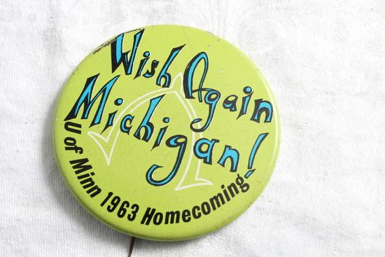 1963 U of M Gophers vs Michigan Homecoming Pinback Wish Again Michigan
