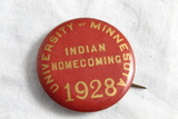 1928 U of M Gophers vs Chicago Maroons Indian Homecoming Pinback