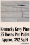 Kentucky Grey Pine 27 Boxes per Pallet Approx 392 Sq. Ft.