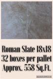 Roman Slate 18X18 32 Boxes Per Pallet, Approx 558 Sq.Ft.