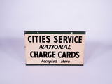 1930S-40S CITIES SERVICE NATIONAL CHARGE CARDS TIN SIGN