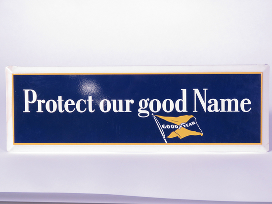 1962 GOODYEAR PROTECT OUR GOOD NAME TIN SIGN