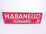 1930S HABANELLO CIGARS EMBOSSED TIN SIGN