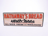 1930S HATHAWAYS BREAD EMBOSSED TIN SIGN