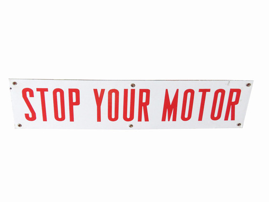 "1950S ""STOP YOUR MOTOR"" PORCELAIN SIGN"