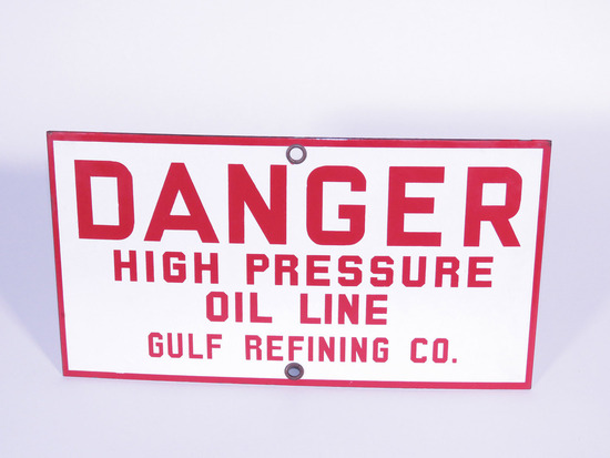 "GULF REFINING ""DANGER HIGH PRESSURE OIL LINE"" PORCELAIN SIGN"
