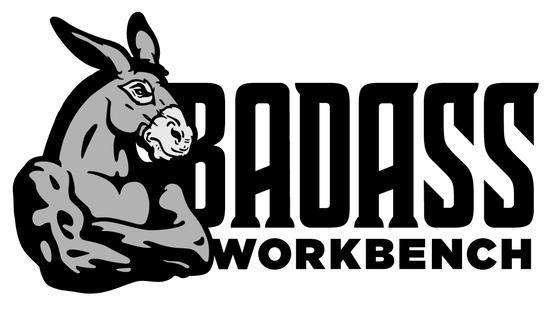 BADASS WORKBENCH - NOTHING IS BUILT LIKE A BADASS