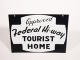 1930S APPROVED FEDERAL HI-WAY TOURIST HOME PORCELAIN SIGN
