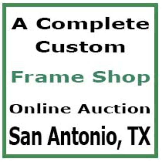 Custom Frame Shop - San Antonio, TX - Auction