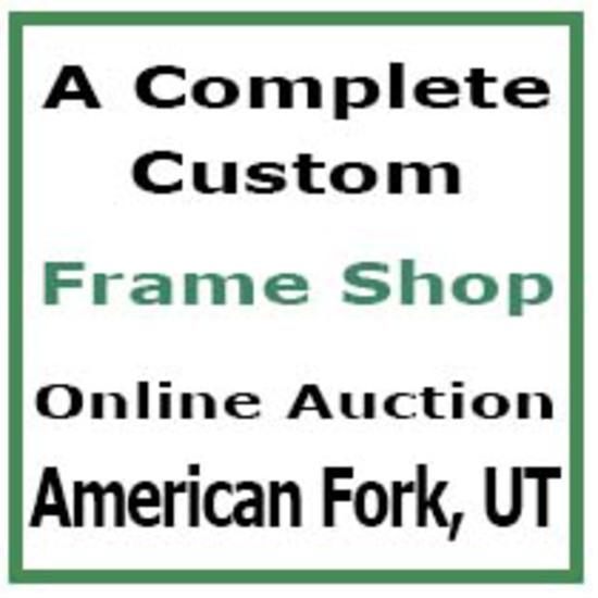 Custom Frame Shop - American Fork, UT - Auction