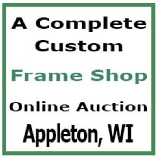 Custom Frame Shop - Appleton, WI - Online Auction