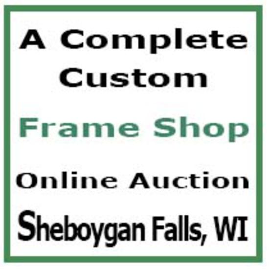 Custom Frame Shop - Sheboygan Falls, WI - Auction