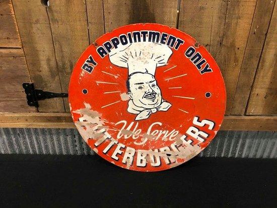 Porcelain We Serve Butter Burgers Sign