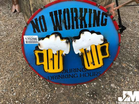NO WORKING DURING DRINKING HOURS METAL SIGN