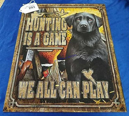 """Hunting is A Game"" Metal Sign with Lab"