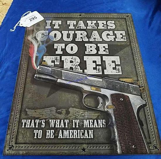 """It Takes Courage to be Free"" Metal Sign"