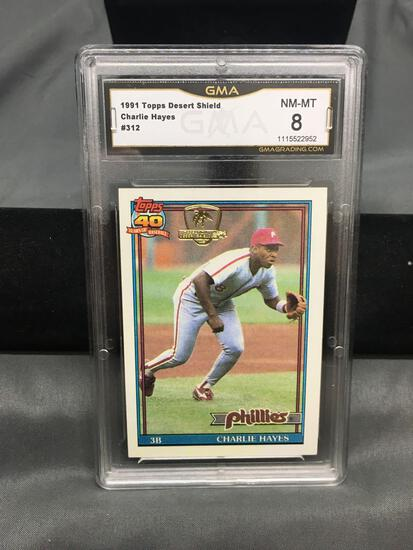 GMA Graded 1991 Topps Desert Shield #312 CHARLIE HAYES Phillies Baseball Card - NM-MT 8