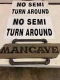 No Semi Turn Around Sign, Mancave Sign