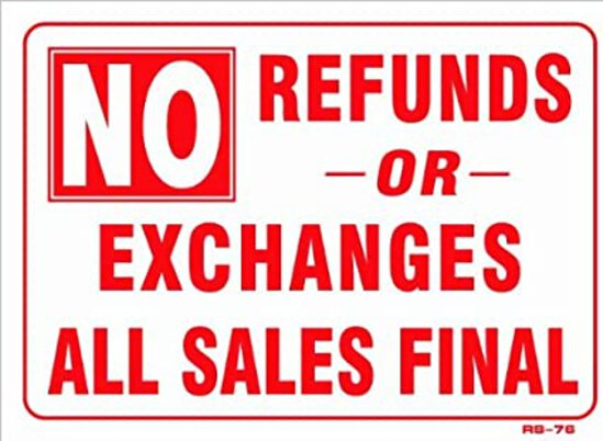 All Sales Are Final! There Are No Refunds!
