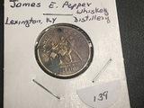 JAMES E. PEPPER Token Whiskey Distillery Lexington KY Est 1780