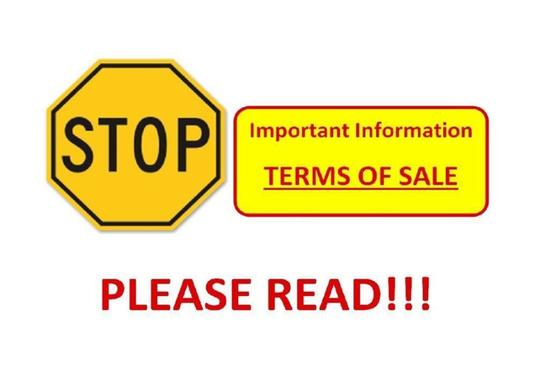STOP! PLEASE READ TERMS OF SALE - DO NOT BID ON THIS LOT
