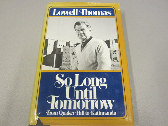 Lowell-Thomas Signed Autographed Book So Long Until Tomorrow