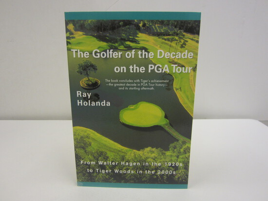 Ray Holanda Signed Autographed Book The Golfer of the Decade on the PGA Tour