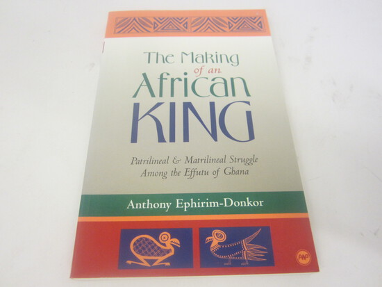 ANTHONY EPHIRIM-DONKOR SIGNED AUTOGRAPH BOOK THE MAKING OF AN AFRICAN KING