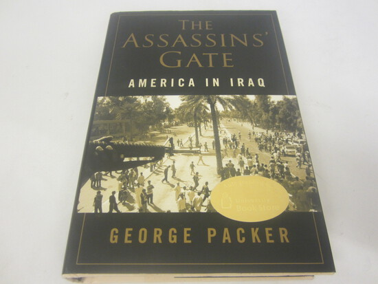 GEORGE PACKER SIGNED AUTOGRAPH BOOK THE ASSASSINS GATE AMERICA IN IRAQ