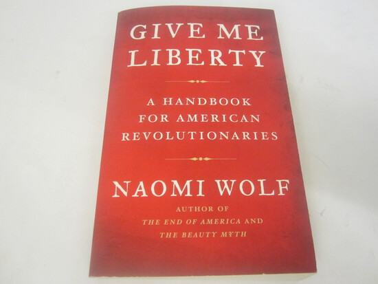 NAOMI WOLF SIGNED AUTOGRAPH BOOK  GIVE ME LIBERTY