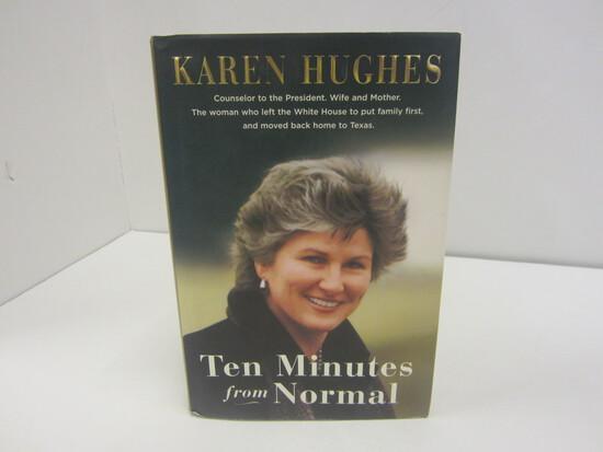 KAREN HUGHES SIGNED AUTOGRAPH BOOK TEN MINUTES FROM NORMAL