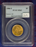 1906-S GOLD $5 Liberty MS 63 PCGS