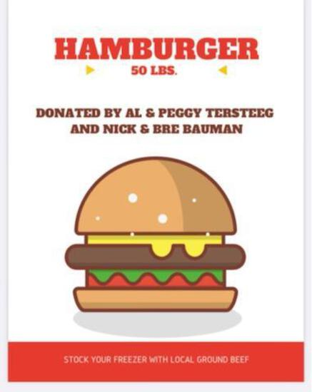 50 lbs Hamburger Donated by Al & Peggy Tersteeg and Nick & Bre Bauman...