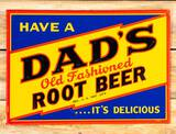 Have Dad's Old Fashioned Root Beer Single Sided Embossed Metal Sign TAC 8.75
