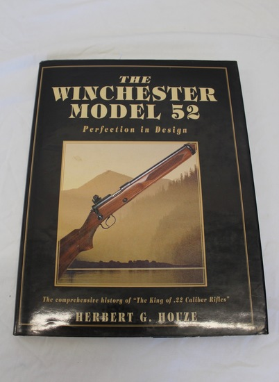 The Winchester Model 52 Perfection In Design - Hardback Book By Herbert G. Houze