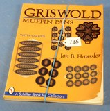 Reference Book: Griswold Muffin Pans; Jon B Houssler