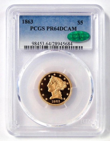 Ultra Rare! 1863 NM $5 Liberty Gold. PCGS Certified PR64DCAM with CAC. Mintage only 30 struck.