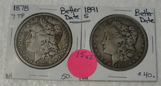 1878 W/7 TF, 1891-S MORGAN SILVER DOLLARS - 2 TIMES MONEY