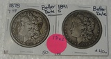 1878 W/7 TF, 1891-S MORGAN SILVER DOLLARS - 2 TIMES MONEY