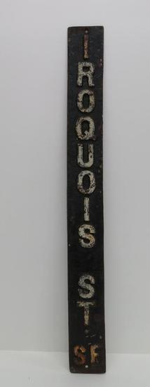 Cast Iron Iroquois St SF sign, 29 1/2""