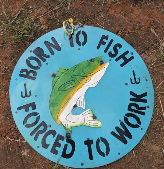Metal Round 'Born to Fish' Sign