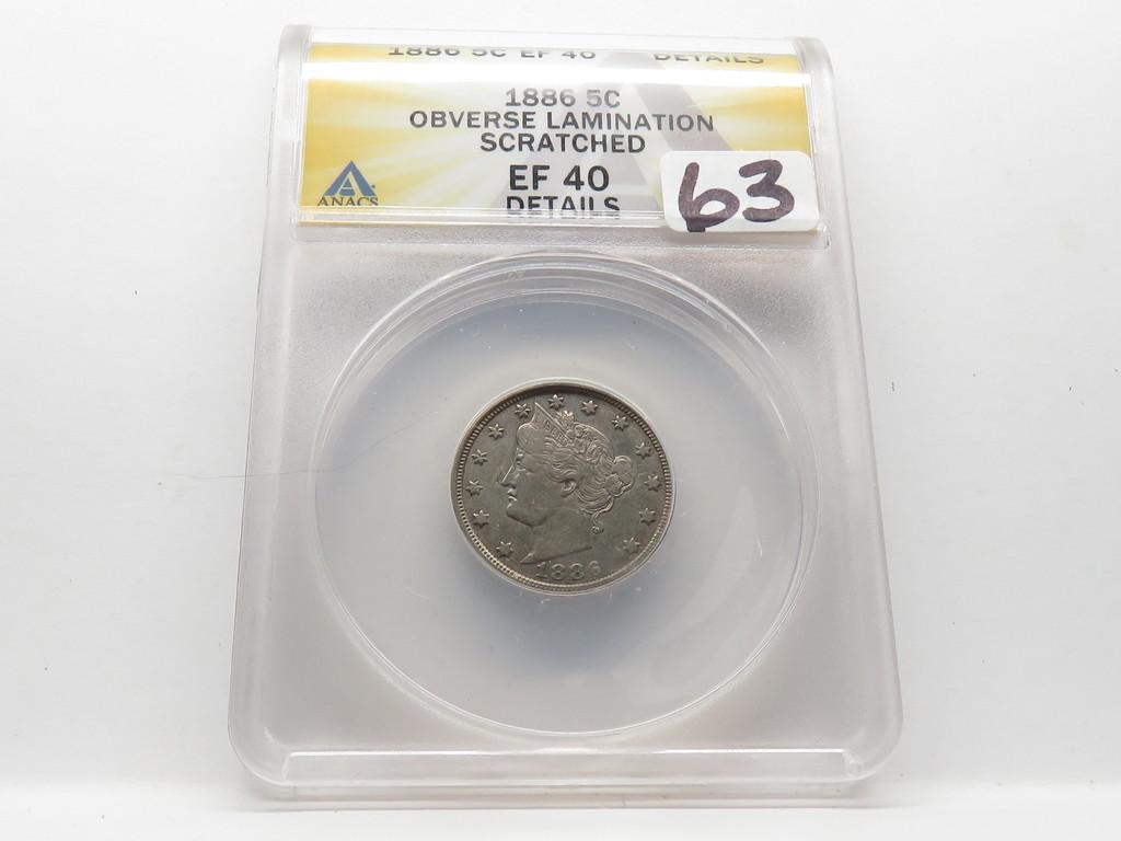 Liberty V Nickel 1886 ANACS EF40 obv lamination scratched, Semi-Key