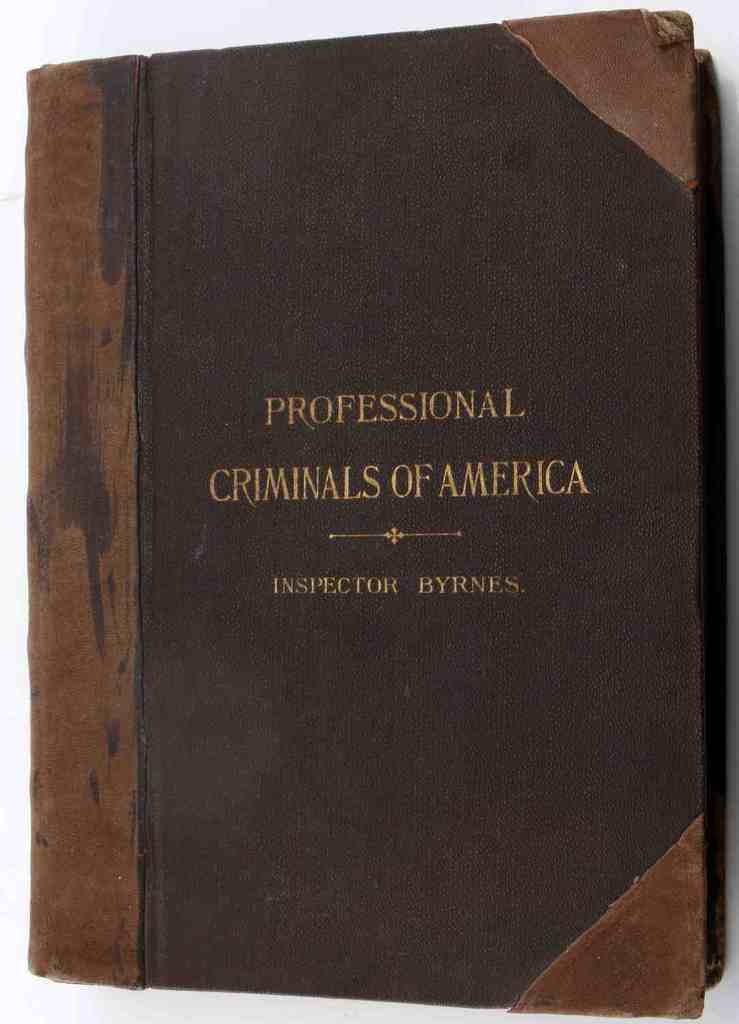 1886 BYRNES PROFESSIONAL CRIMINALS AMERICA 1ST ED