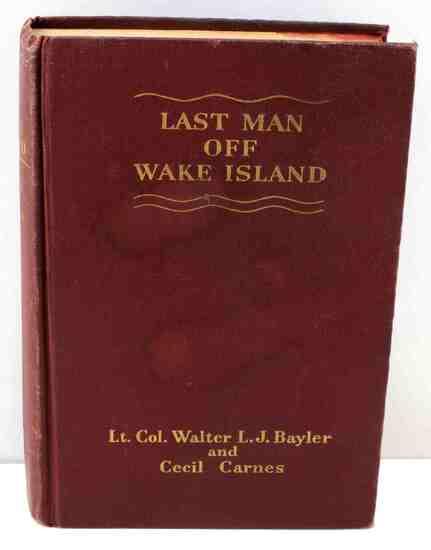 LAST MAN OFF WAKE ISLAND 1943 FIRST EDITION