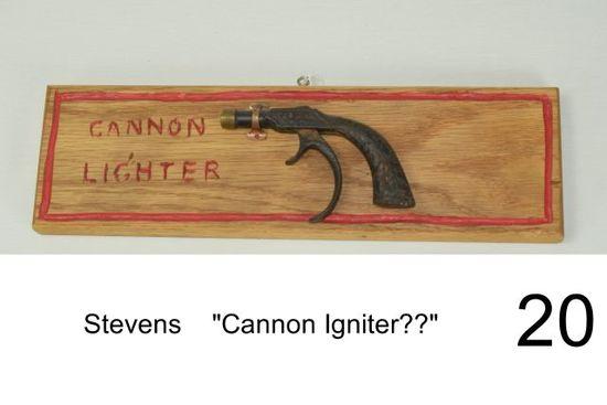 """Stevens    """"Cannon Igniter???"""""""