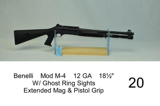 "Benelli    Mod M-4    12 GA    18½""    W/ Ghost Ring Sights    Extended Mag & Pistol Grip    SN: Y02"