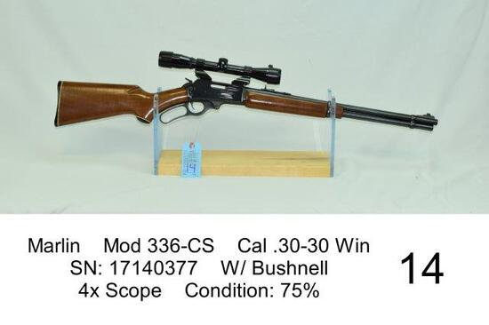 Marlin    Mod 336-CS    Cal .30-30 Win    SN: 17140377    W/ Bushnell    4x Scope    Condition: 75%