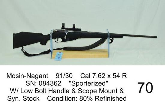 "Mosin-Nagant    91/30    Cal 7.62 x 54 R    SN: 084362    ""Sporterized""    W/ Low Bolt Handle & Scop"