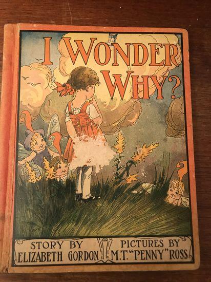1916 Rand Mcnally   I Wonder Why? By Elizabeth Gordon